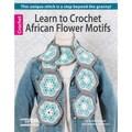 Leisure Arts - Learn To Crochet African Flower Motifs