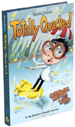 Uncle John's Totally Quacked Bathroom Reader for Kids Only! (Hardcover)