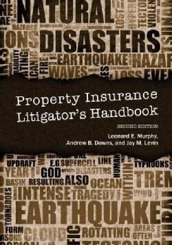 Property Insurance Litigator's Handbook (Paperback)