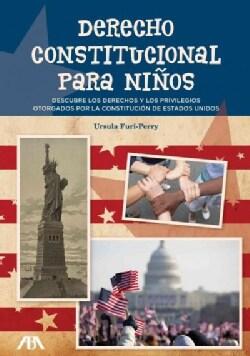 Derecho constitucional para ninos / Constitutional law for children: Descubriendo los derechos y los privilegios ... (Paperback)