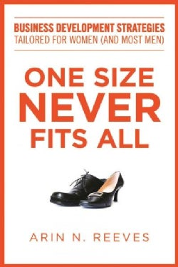 One Size Never Fits All: Business Development Strategies Tailored for Women (And Most Men) (Hardcover)