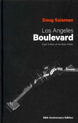 Los Angeles Boulevard: Eight X-Rays of the Body Public (Hardcover)