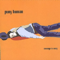 Puny Human - Revenge Is Easy