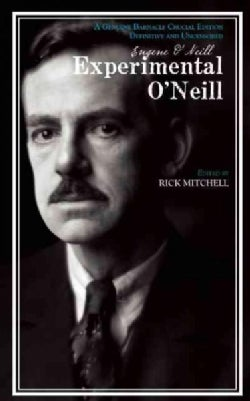 Experimental O'neill: The Hairy Ape, the Emperor Jones, and the S.s. Glencairn One-act Plays (Paperback)