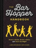 The Bar Hopper Handbook: Scam a Drink, Score a Date, and Rule the Night (Hardcover)