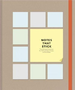 Notes That Stick: The Ultimate Organizer for Sticky Notes, Scraps, and Scribbles (Notebook / blank book)