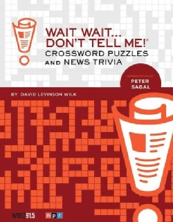 Wait Wait... Don't Tell Me!: Crossword Puzzles and News Trivia (Paperback)