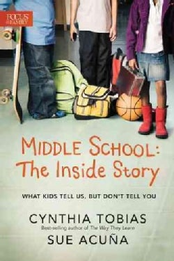 Middle School: The Inside Story: What Kids Tell Us, But Don't Tell You (Paperback)