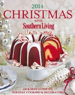 Christmas With Southern Living 2014: Our Best Guide to Holiday Cooking & Decorating (Hardcover)