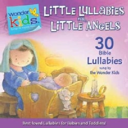 Little Lullabies for Little Angels: 30 Favorite Lullabies Sung by the Wonder Kids (CD-Audio)