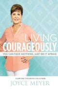 Living Courageously: You Can Face Anything, Just Do It Afraid (Hardcover)