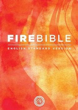 FireBible: Fire Bible, English Standard Version, A Study Bible for Spirit-Led Living (Hardcover)