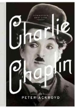 Charlie Chaplin: A Brief Life (Hardcover)