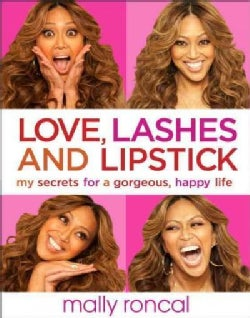 Love, Lashes, and Lipstick: My Secrets for a Gorgeous, Happy Life (Hardcover)