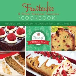 Fruitcake & Other Seasonal Favorites Cookbook: Recipes and Holiday Inspiration (Paperback)