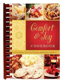 Comfort and Joy Cookbook: Christmas Comfort Foods and Inspiration (Paperback)