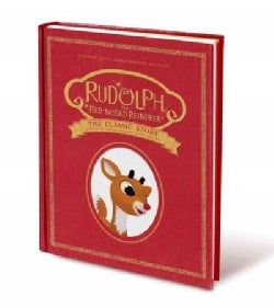 Rudolph the Red-Nosed Reindeer: The Classic Story (Hardcover)