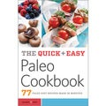 The Quick & Easy Paleo Cookbook: 77 Paleo Diet Recipes Made in Minutes (Paperback)