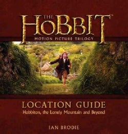 The Hobbit Trilogy Location Guide: Hobbiton, the Lonely Mountain and Beyond (Hardcover)