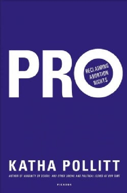 Pro: Reclaiming Abortion Rights (Hardcover)