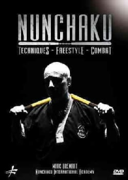 Nunchaku: Techniques: Freestyle Combat by Marc Bremart