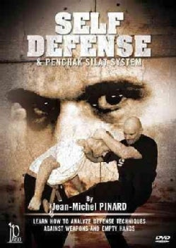Self Defense & Penchak Silat System: Weapons and Empty Hands by Jean-Michel Pinard