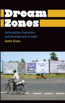 Dream Zones: Anticipating Capitalism and Development in India (Paperback)