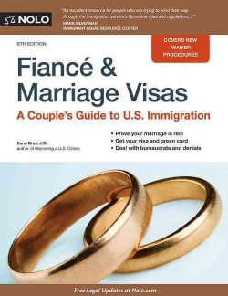 Fiance and Marriage Visas: A Couple's Guide to U.S. Immigration (Paperback)