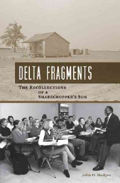 Delta Fragments: The Recollections of a Sharecropper's Son (Paperback)