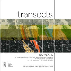 Transects: 100 Years of Landscape Architecture and Regional Planning at the School of Design of the University of... (Hardcover)