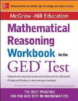 Mcgraw-Hill Education Mathematical Reasoning Workbook for the GED Test (Paperback)