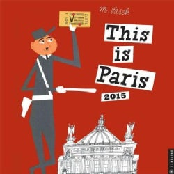 This Is Paris 2015 Calendar (Calendar)