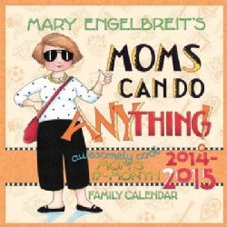 Mary Engelbreit's Moms Can Do Anything! Awesomely Cool 2014-15 Mom's 17-month Family Calendar (Calendar)