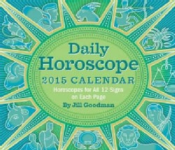 Daily Horoscope 2015 Calendar: Horoscopes for All 12 Signs on Each Page (Calendar)