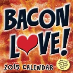 Bacon Love! 2015 Calendar (Calendar)