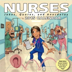 Nurses 2015 Calendar: Jokes, Quotes, and Anecdotes (Calendar)