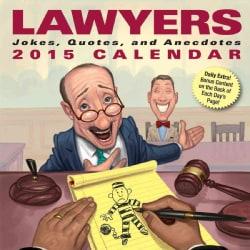 Lawyers 2015 Calendar: Jokes, Quotes, and Anecdotes (Calendar)
