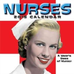 Nurses 2015 Calendar: A Year's Dose of Humor (Calendar)