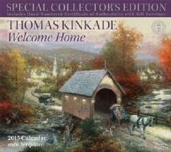 Thomas Kinkade Welcome Home 2015 Calendar (Calendar)