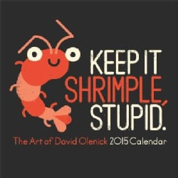 Keep It Shrimple, Stupid 2015 Calendar: The Art of David Olenick (Calendar)
