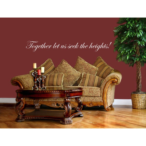 'Together let us seek the heights' Vinyl Wall Decal