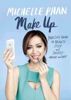Make Up: Your Life Guide to Beauty, Style, and Success-Online and Off (Hardcover)