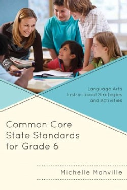 Common Core State Standards for Grade 6: Language Arts Instructional Strategies and Activities (Paperback)