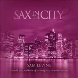 Sam Levine - Sax In The City 2
