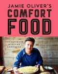 Jamie Oliver's Comfort Food: The Ultimate Weekend Cookbook (Hardcover)