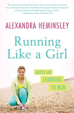 Running Like a Girl: Notes on Learning to Run (Paperback)