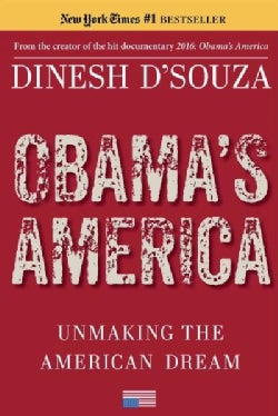 Obama's America: Unmaking the American Dream (Paperback)