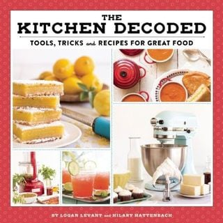 The Kitchen Decoded: Tools, Tricks, and Recipes for Great Food (Hardcover)