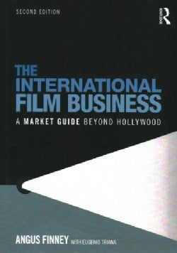 The International Film Business: A Market Guide Beyond Hollywood (Paperback)