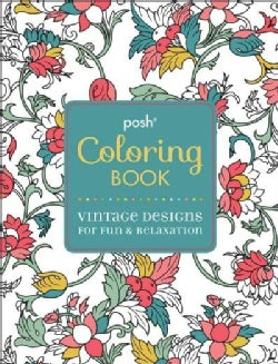 Posh Coloring Book: Vintage Designs for Fun & Relaxation (Paperback)